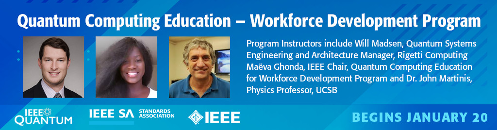 Register now for the latest course in the new IEEE Quantum Computing Education - Workforce Development series