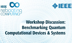 Discussion: Workshop on Benchmarking Quantum Computational Devices and Systems