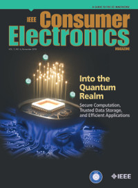 IEEE Consumer Electronics Magazine, November 2018 - Into the Quantum Realm