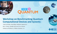 2019 IEEE Workshop on Benchmarking Quantum Computational Devices and Systems